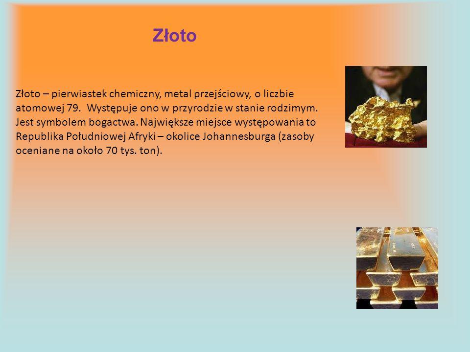 Złoto Złoto – pierwiastek chemiczny, metal przejściowy, o liczbie atomowej 79. Występuje ono w przyrodzie w stanie rodzimym. Jest symbolem bogactwa. N