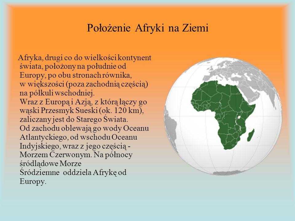 Położenie Afryki na Ziemi Afryka, drugi co do wielkości kontynent świata, położony na południe od Europy, po obu stronach równika, w większości (poza