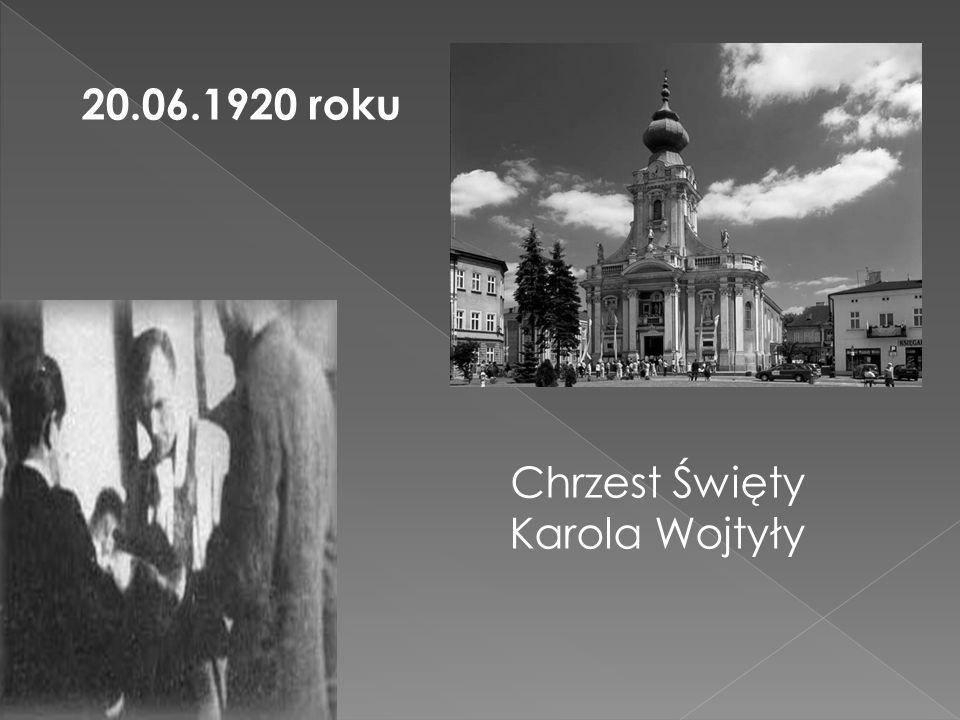 Chrzest Święty Karola Wojtyły 20.06.1920 roku