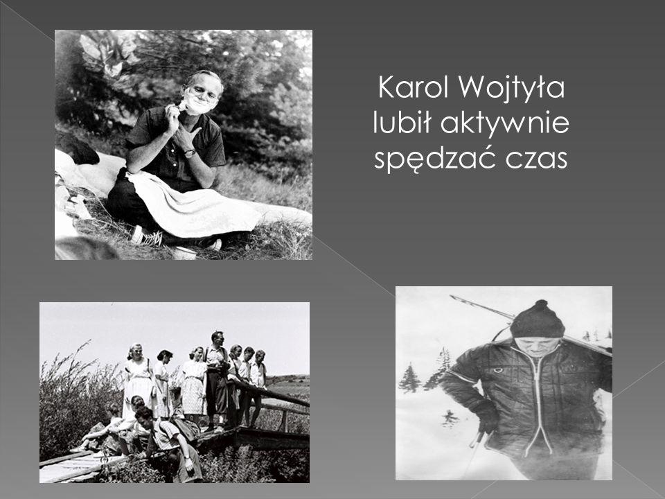 I Komunia Święta Karol Wojtyła lubił aktywnie spędzać czas