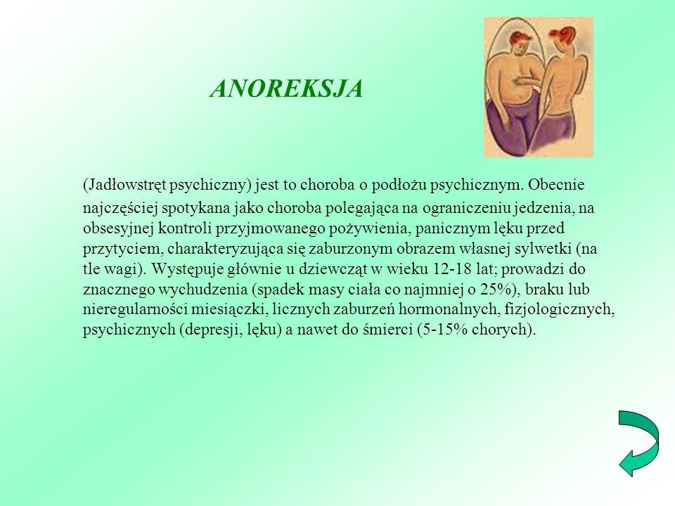 ANOREKSJA (Jadłowstręt psychiczny) jest to choroba o podłożu psychicznym. Obecnie najczęściej spotykana jako choroba polegająca na ograniczeniu jedzen