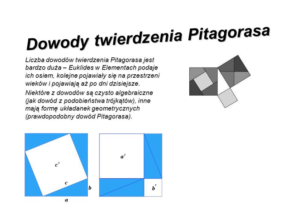 Dowody twierdzenia Pitagorasa Liczba dowodów twierdzenia Pitagorasa jest bardzo duża – Euklides w Elementach podaje ich osiem, kolejne pojawiały się n