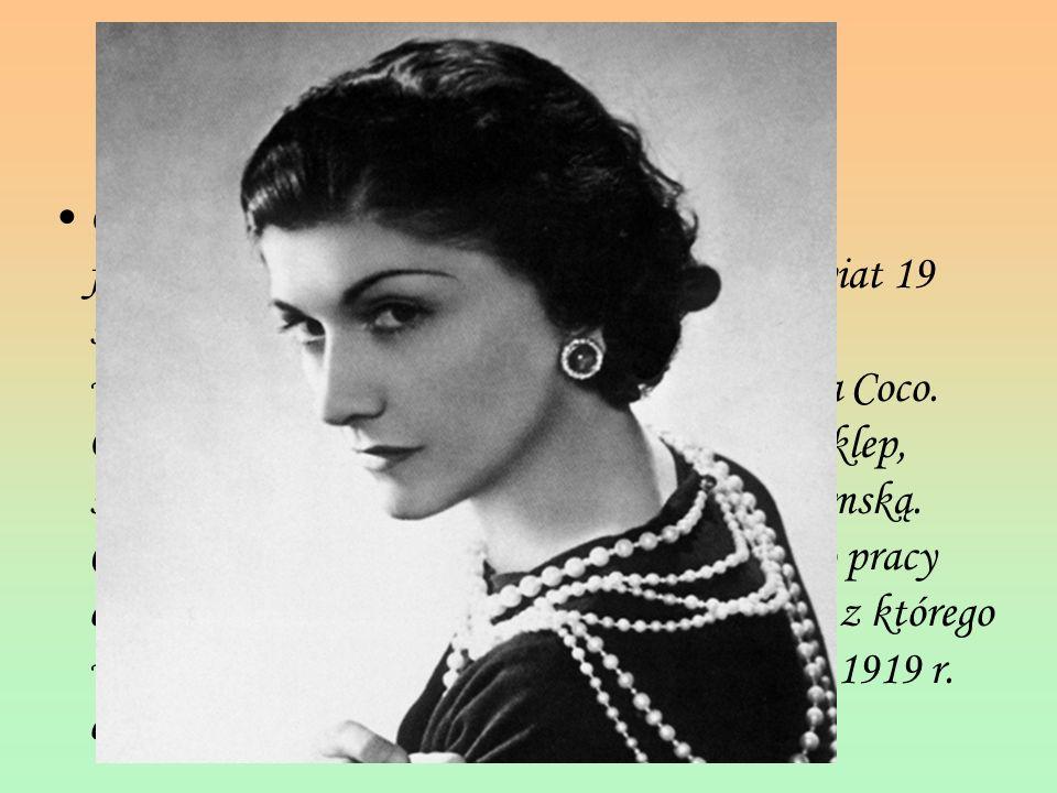 Historia.. Gabrielle Bonheur Chanel francuska projektantka mody przyszła na świat 19 sierpnia 1883 r. w Saumur. Gabrielle zaczęła występować w kawiarn
