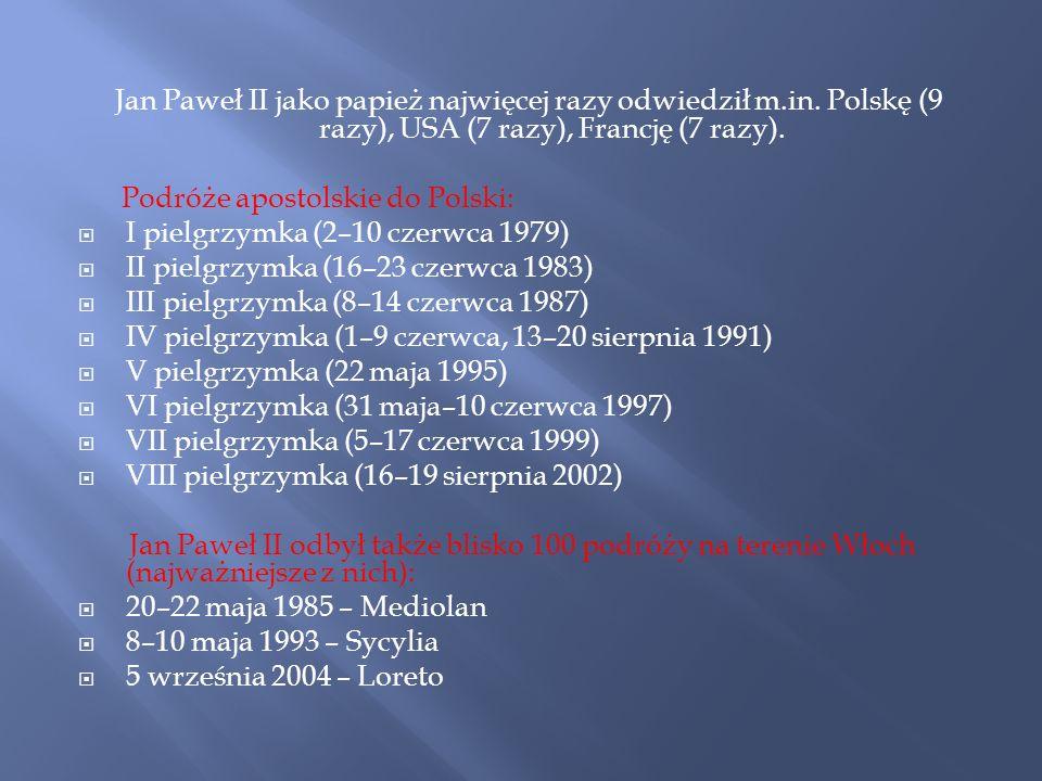 Jan Paweł II jako papież najwięcej razy odwiedził m.in. Polskę (9 razy), USA (7 razy), Francję (7 razy). Podróże apostolskie do Polski: I pielgrzymka