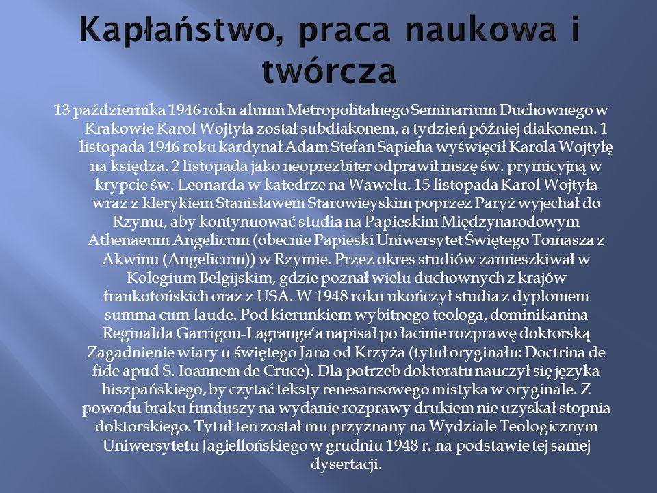 13 października 1946 roku alumn Metropolitalnego Seminarium Duchownego w Krakowie Karol Wojtyła został subdiakonem, a tydzień później diakonem.