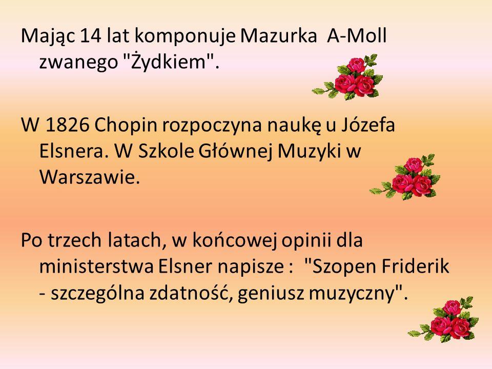 Mając 14 lat komponuje Mazurka A-Moll zwanego