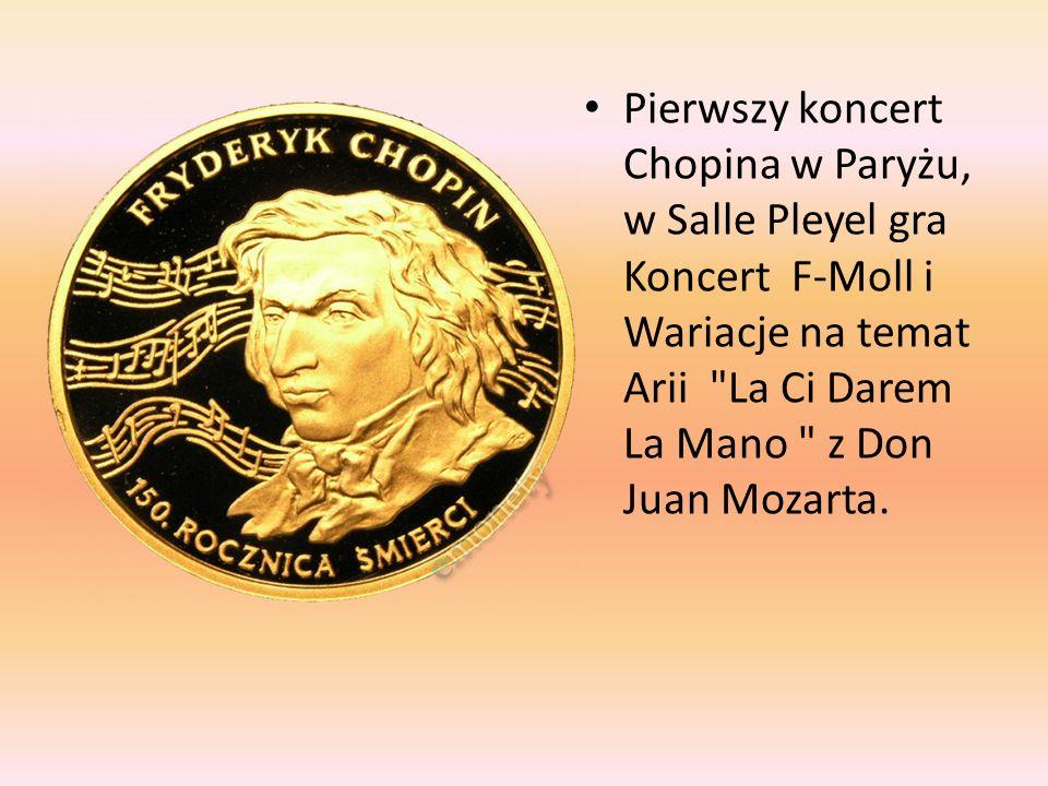 Pierwszy koncert Chopina w Paryżu, w Salle Pleyel gra Koncert F-Moll i Wariacje na temat Arii