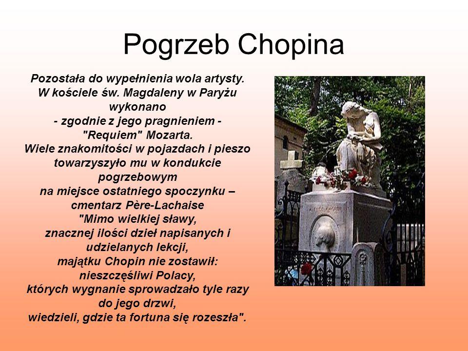 Pogrzeb Chopina Pozostała do wypełnienia wola artysty. W kościele św. Magdaleny w Paryżu wykonano - zgodnie z jego pragnieniem -