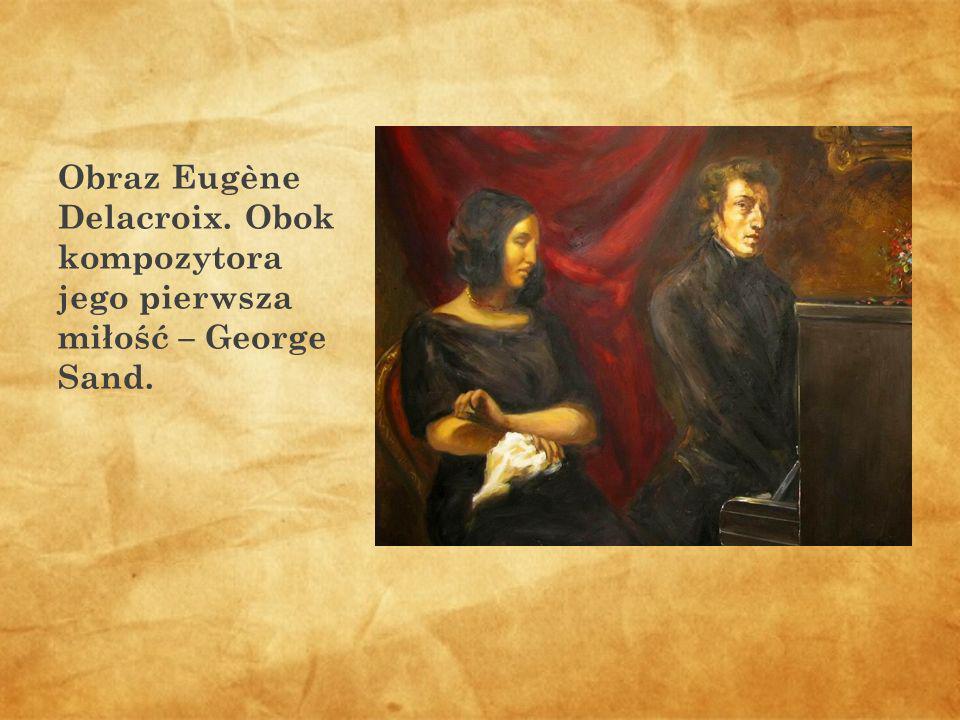 Obraz Eugène Delacroix. Obok kompozytora jego pierwsza miłość – George Sand.