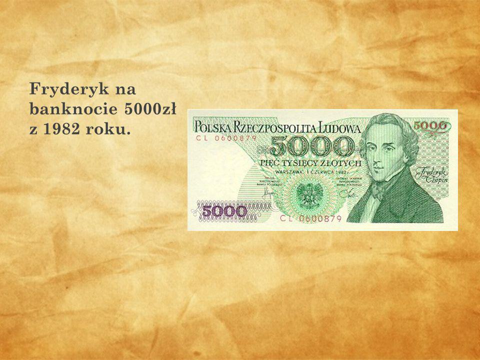 Fryderyk na banknocie 5000zł z 1982 roku.
