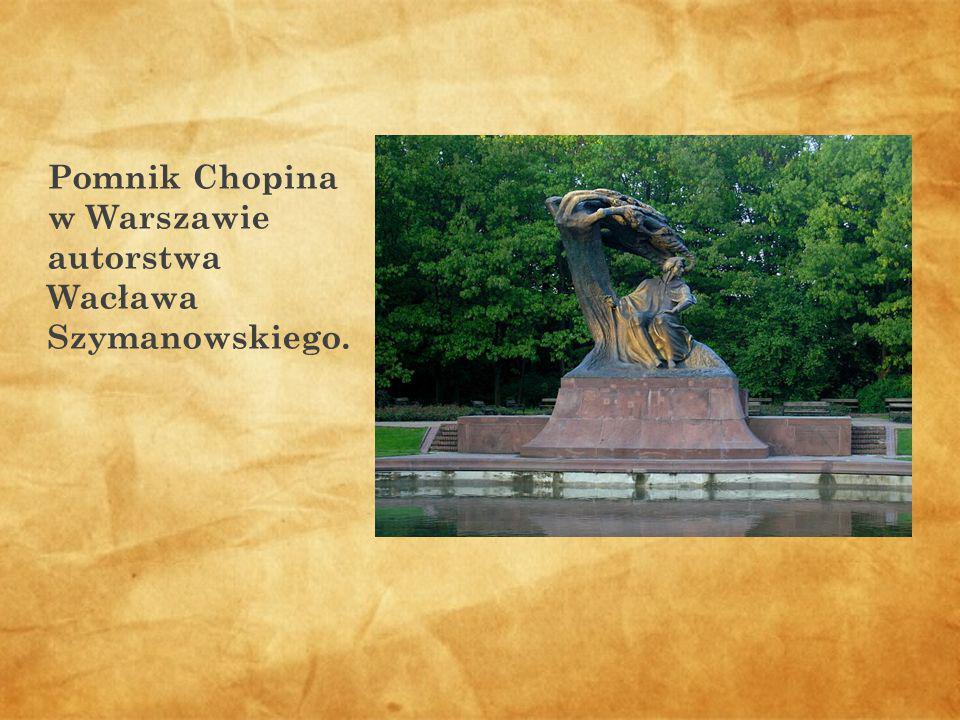 Pomnik Chopina w Warszawie autorstwa Wacława Szymanowskiego.