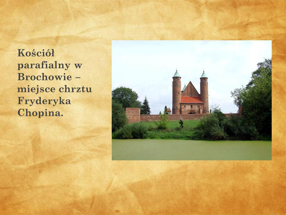 Kościół parafialny w Brochowie – miejsce chrztu Fryderyka Chopina.