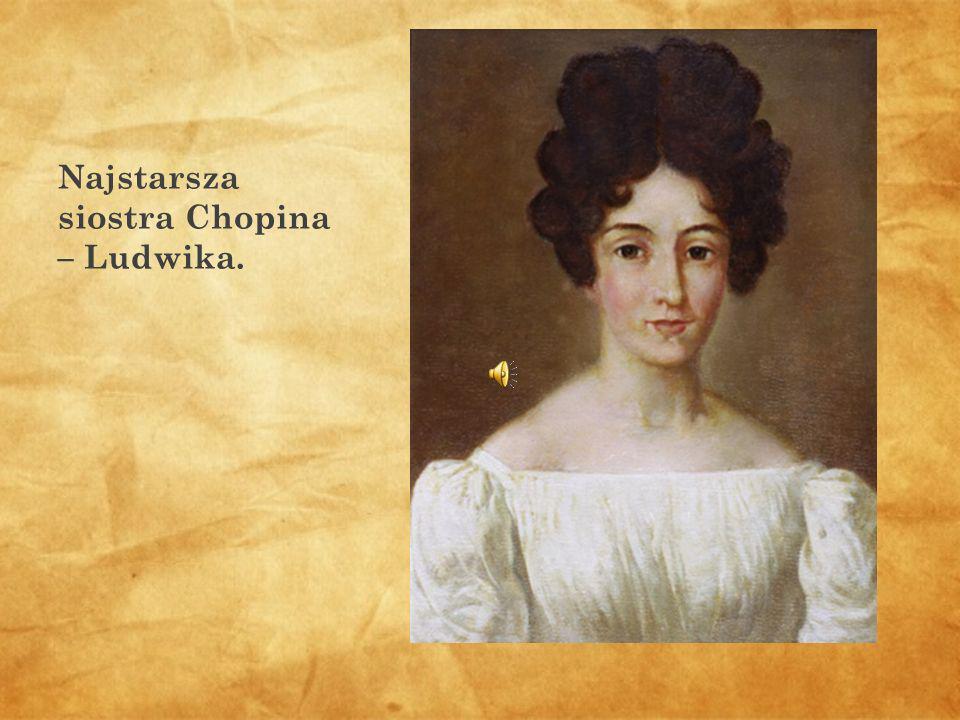 Najstarsza siostra Chopina – Ludwika.