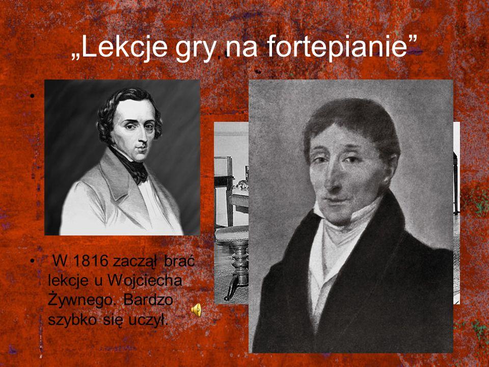 Lekcje gry na fortepianie Na przełomie czwartego i piątego roku życia Chopin rozpoczął naukę gry na fortepianie, początkowo od swej matki. W 1816 zacz