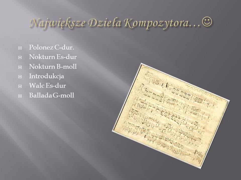 Polonez C-dur. Nokturn Es-dur Nokturn B-moll Introdukcja Walc Es-dur Ballada G-moll