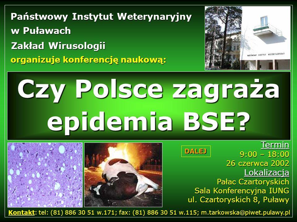 14:45 - 15:15 Dr Piotr Kołodziej, Główny Lekarz Weterynarii, Warszawa Podstawy prawne monitoringu BSE w Polsce 15:15 - 15:30 Prof.