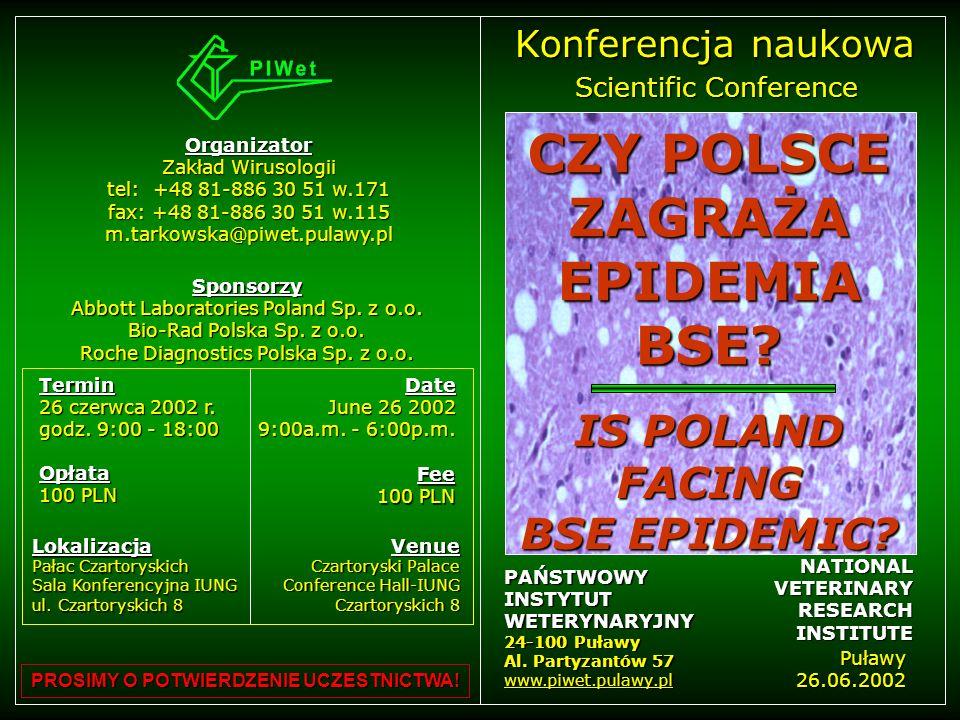 NATIONAL VETERINARY RESEARCHINSTITUTEPAŃSTWOWYINSTYTUTWETERYNARYJNY 24-100 Puławy Al. Partyzantów 57 www.piwet.pulawy.pl Konferencja naukowa Puławy 26