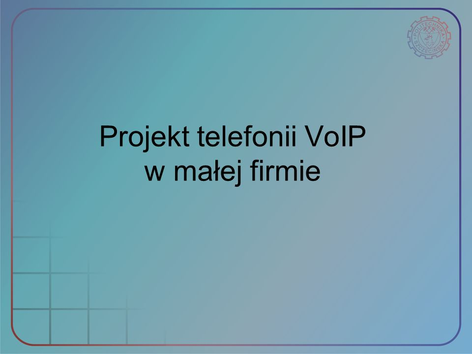 Projekt telefonii VoIP w małej firmie