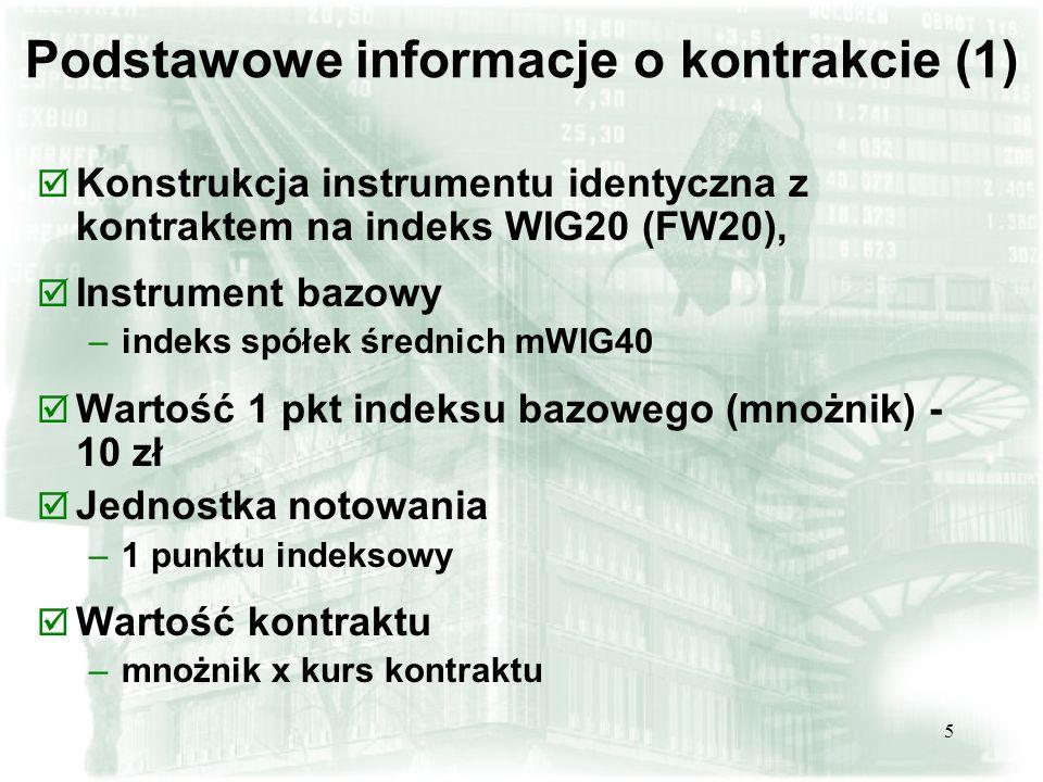 5 Podstawowe informacje o kontrakcie (1) þ Konstrukcja instrumentu identyczna z kontraktem na indeks WIG20 (FW20), þ Instrument bazowy –indeks spółek