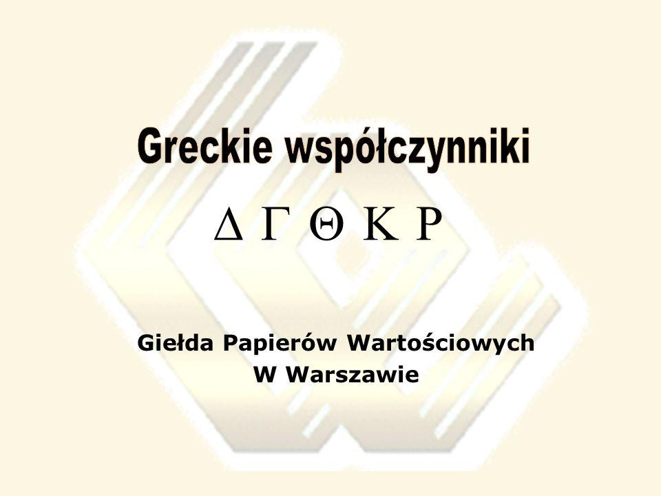wstęp delta gamma theta kappa rho zadanie Greckie współczynniki Jeżeli po obejrzeniu tej prezentacji masz pytania dotyczące opcji prześlij je nam opcje@gpw.com.pl