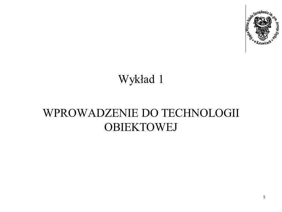 5 Wykład 1 WPROWADZENIE DO TECHNOLOGII OBIEKTOWEJ
