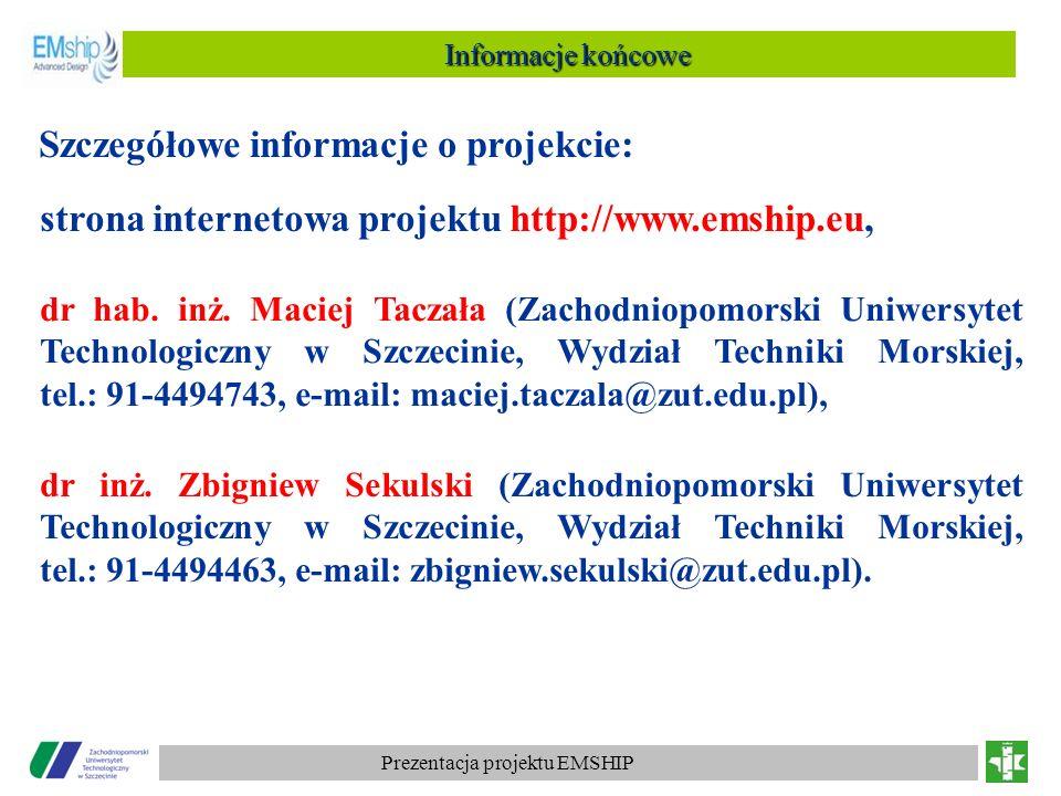 Prezentacja projektu EMSHIP Informacje końcowe strona internetowa projektu http://www.emship.eu, dr hab. inż. Maciej Taczała (Zachodniopomorski Uniwer