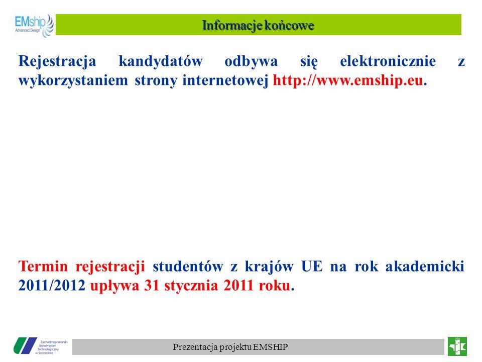 Prezentacja projektu EMSHIP Informacje końcowe Rejestracja kandydatów odbywa się elektronicznie z wykorzystaniem strony internetowej http://www.emship
