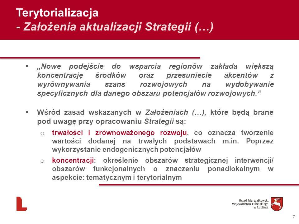 7 Terytorializacja - Założenia aktualizacji Strategii (…) Nowe podejście do wsparcia regionów zakłada większą koncentrację środków oraz przesunięcie a