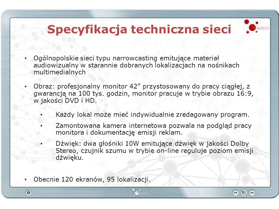 Specyfikacja techniczna sieci Ogólnopolskie sieci typu narrowcasting emitujące materiał audiowizualny w starannie dobranych lokalizacjach na nośnikach