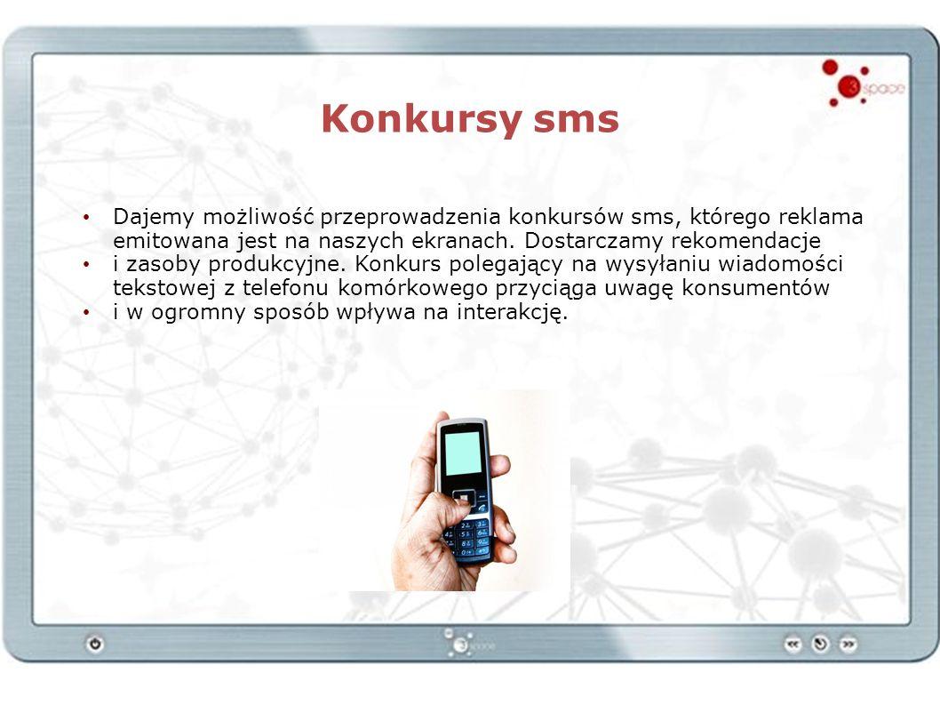 Konkursy sms Dajemy możliwość przeprowadzenia konkursów sms, którego reklama emitowana jest na naszych ekranach. Dostarczamy rekomendacje i zasoby pro