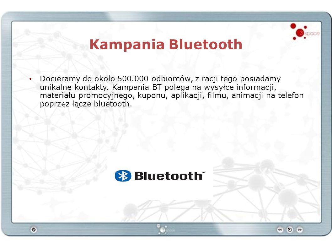 Kampania Bluetooth Docieramy do około 500.000 odbiorców, z racji tego posiadamy unikalne kontakty. Kampania BT polega na wysyłce informacji, materiału