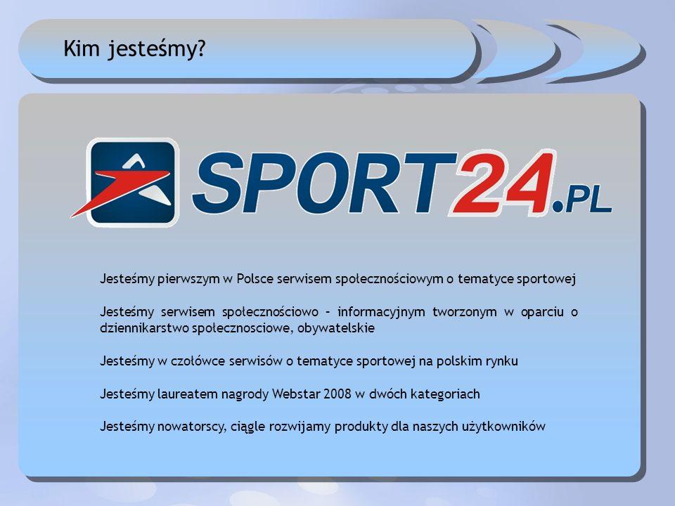 Kim jesteśmy? Jesteśmy pierwszym w Polsce serwisem społecznościowym o tematyce sportowej Jesteśmy serwisem społecznościowo – informacyjnym tworzonym w