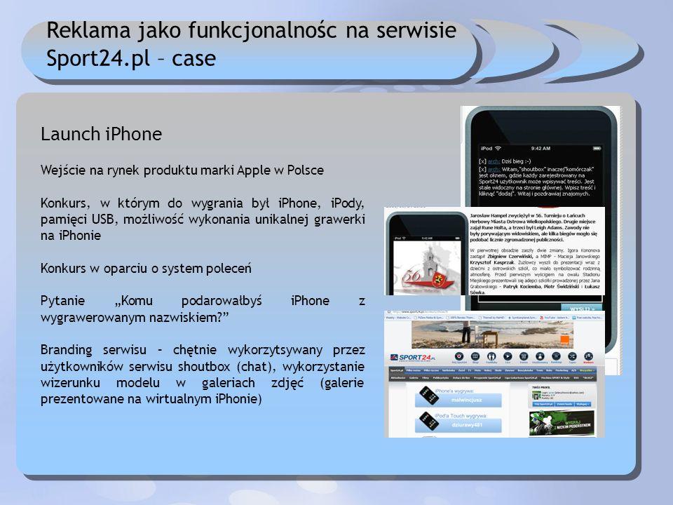 Reklama jako funkcjonalnośc na serwisie Sport24.pl – case Launch iPhone Wejście na rynek produktu marki Apple w Polsce Konkurs, w którym do wygrania b