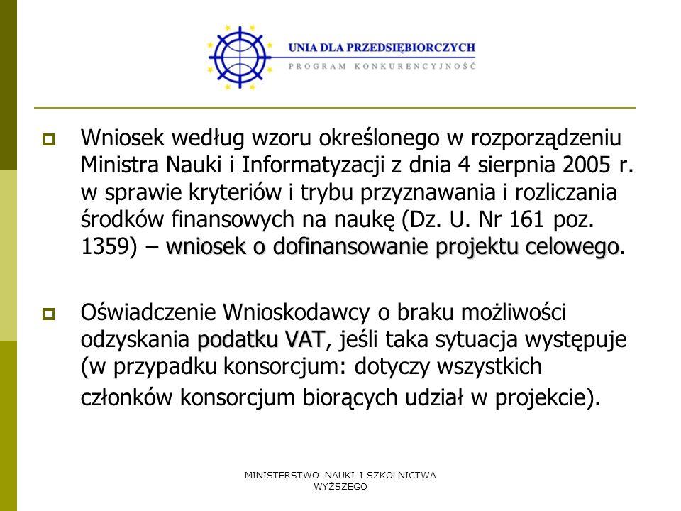 MINISTERSTWO NAUKI I SZKOLNICTWA WYŻSZEGO wniosek o dofinansowanie projektu celowego Wniosek według wzoru określonego w rozporządzeniu Ministra Nauki