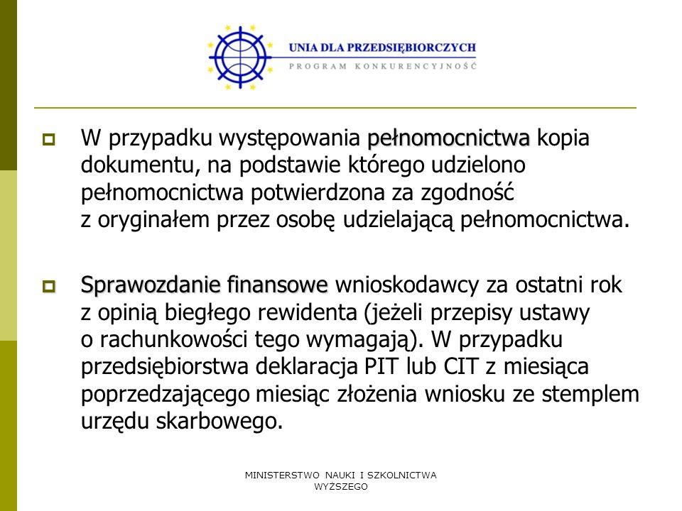 MINISTERSTWO NAUKI I SZKOLNICTWA WYŻSZEGO pełnomocnictwa W przypadku występowania pełnomocnictwa kopia dokumentu, na podstawie którego udzielono pełno