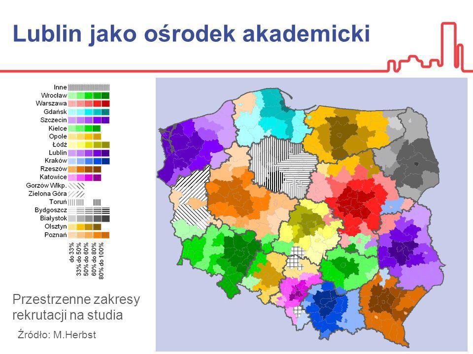 Lublin jako ośrodek akademicki Przestrzenne zakresy rekrutacji na studia Źródło: M.Herbst