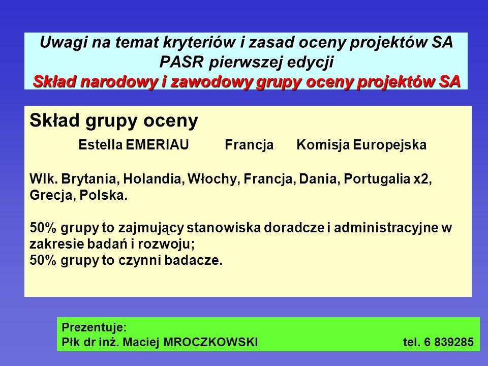 Uwagi na temat kryteriów i zasad oceny projektów SA PASR pierwszej edycji Skład narodowy i zawodowy grupy oceny projektów SA Skład grupy oceny Estella