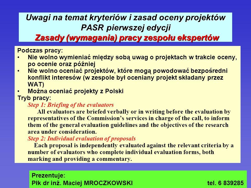 Uwagi na temat kryteriów i zasad oceny projektów PASR pierwszej edycji Zasady (wymagania) pracy zespołu ekspertów Podczas pracy: Nie wolno wymieniać m