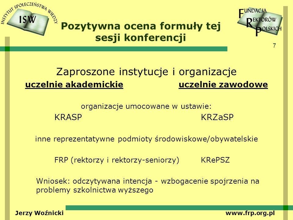 7 Jerzy Woźnicki www.frp.org.pl Pozytywna ocena formuły tej sesji konferencji Zaproszone instytucje i organizacje uczelnie akademickie uczelnie zawodo