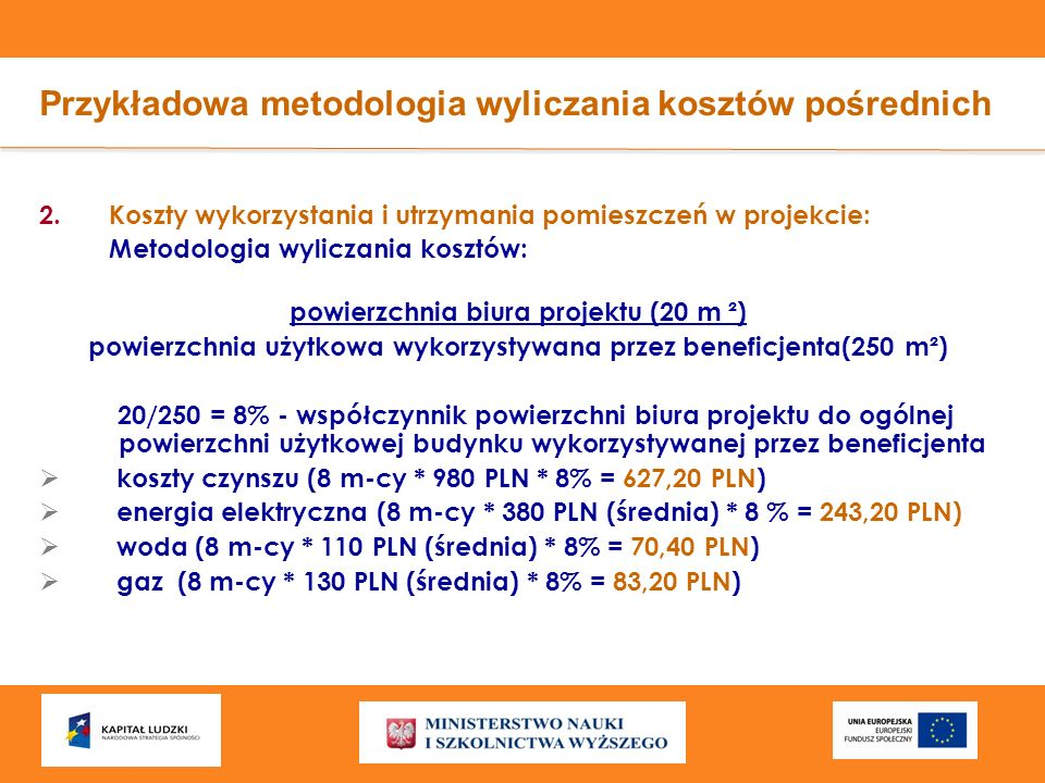 Przykładowa metodologia wyliczania kosztów pośrednich 2.Koszty wykorzystania i utrzymania pomieszczeń w projekcie: Metodologia wyliczania kosztów: pow