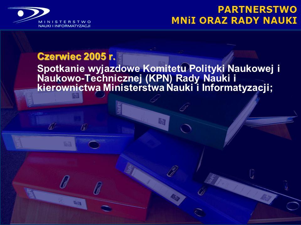 PARTNERSTWO MNiI ORAZ RADY NAUKI Czerwiec 2005 r.