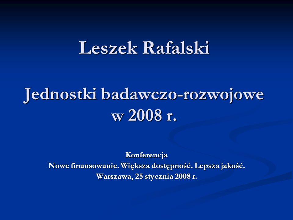Leszek Rafalski Jednostki badawczo-rozwojowe w 2008 r.