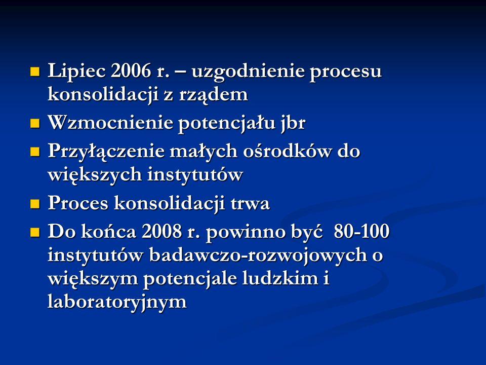 Lipiec 2006 r. – uzgodnienie procesu konsolidacji z rządem Lipiec 2006 r.