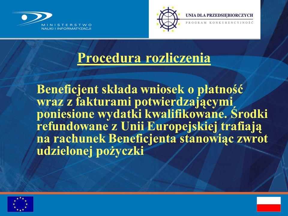 Procedura rozliczenia Beneficjent składa wniosek o płatność wraz z fakturami potwierdzającymi poniesione wydatki kwalifikowane.