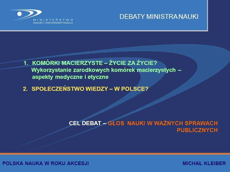 DEBATY MINISTRA NAUKI 1. 1.KOMÓRKI MACIERZYSTE – ŻYCIE ZA ŻYCIE.