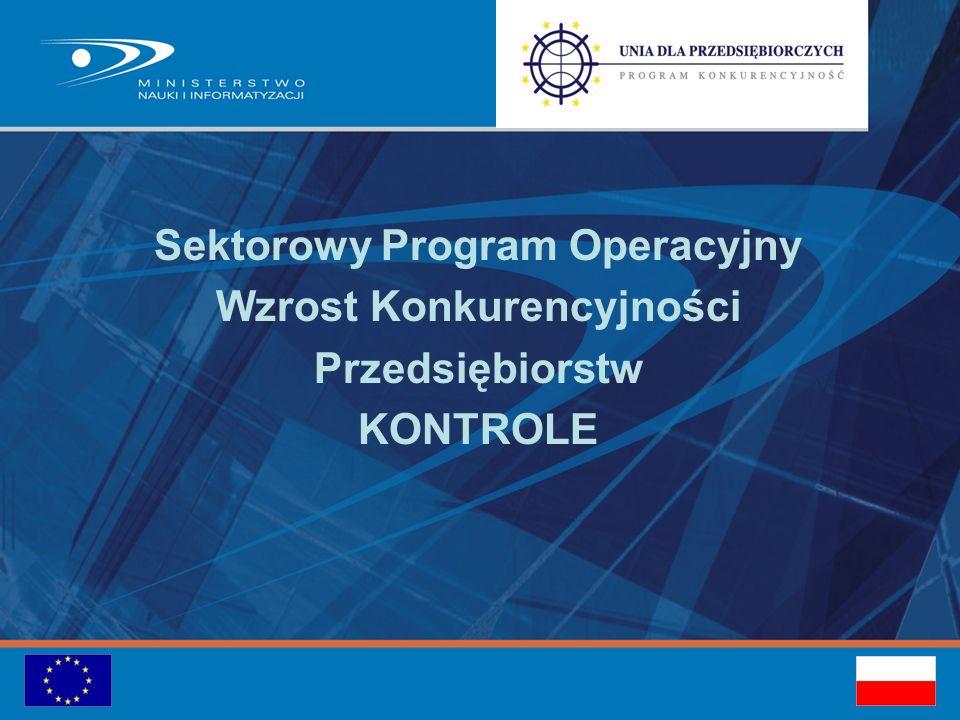Sektorowy Program Operacyjny Wzrost Konkurencyjności Przedsiębiorstw KONTROLE