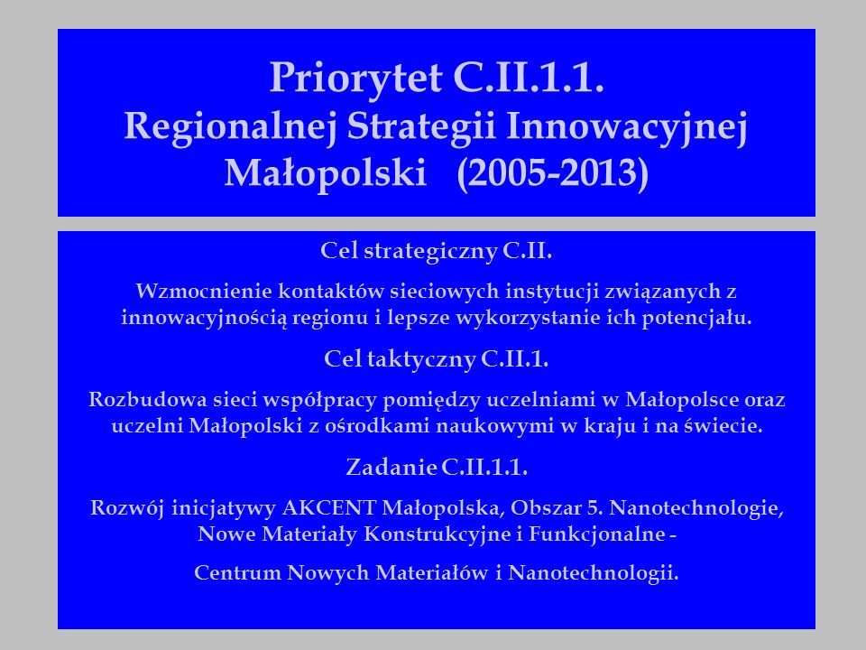 Akademickie Centrum Naukowo-Technologiczne CZT AKCENT Małopolska 4 listopada 2003 r.