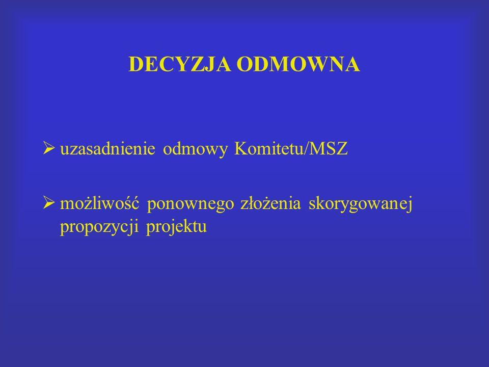 DECYZJA ODMOWNA uzasadnienie odmowy Komitetu/MSZ możliwość ponownego złożenia skorygowanej propozycji projektu