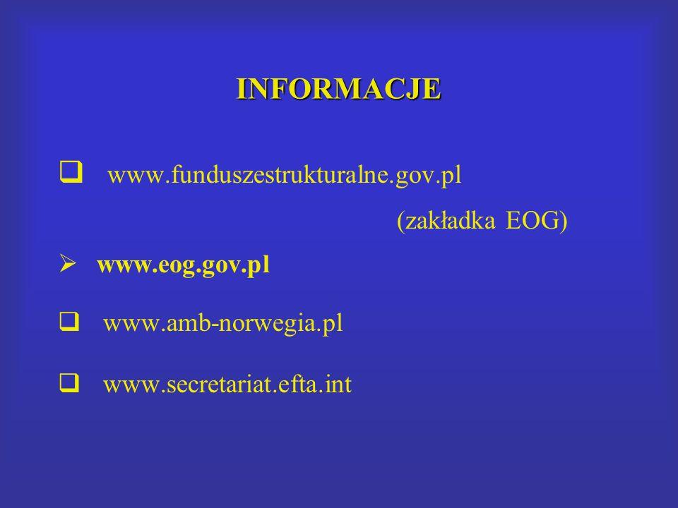 INFORMACJE www.funduszestrukturalne.gov.pl (zakładka EOG) www.eog.gov.pl www.amb-norwegia.pl www.secretariat.efta.int