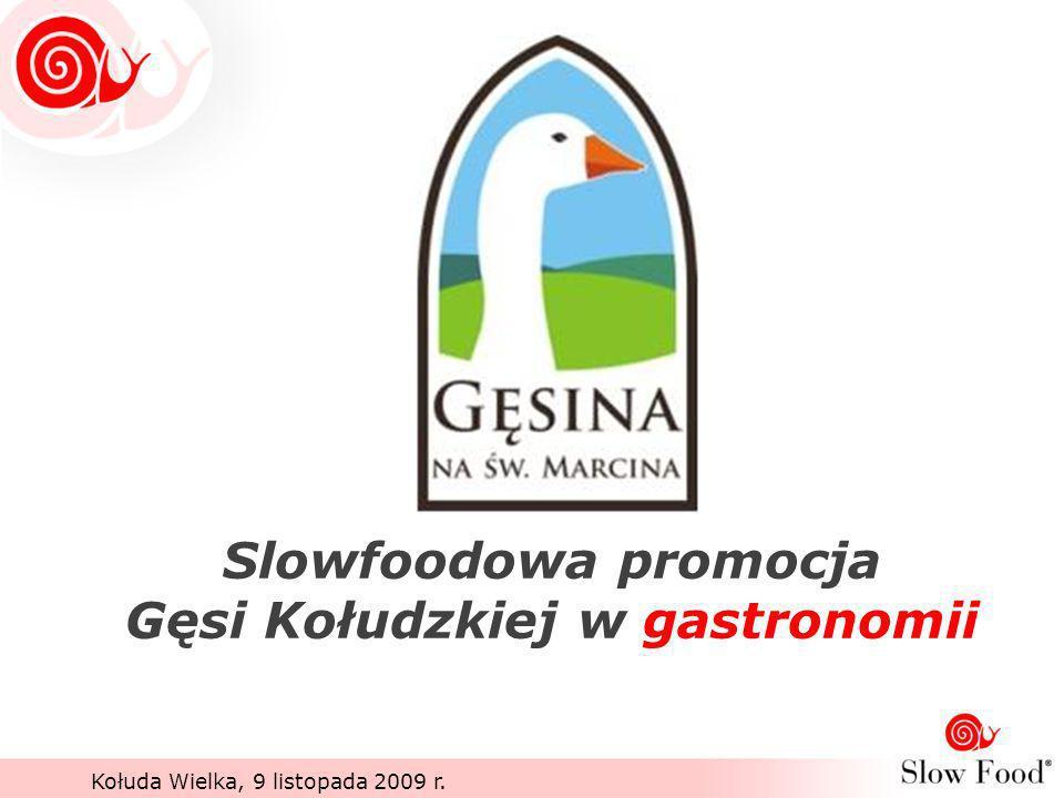 Kołuda Wielka, 9 listopada 2009 r. Slowfoodowa promocja Gęsi Kołudzkiej w gastronomii